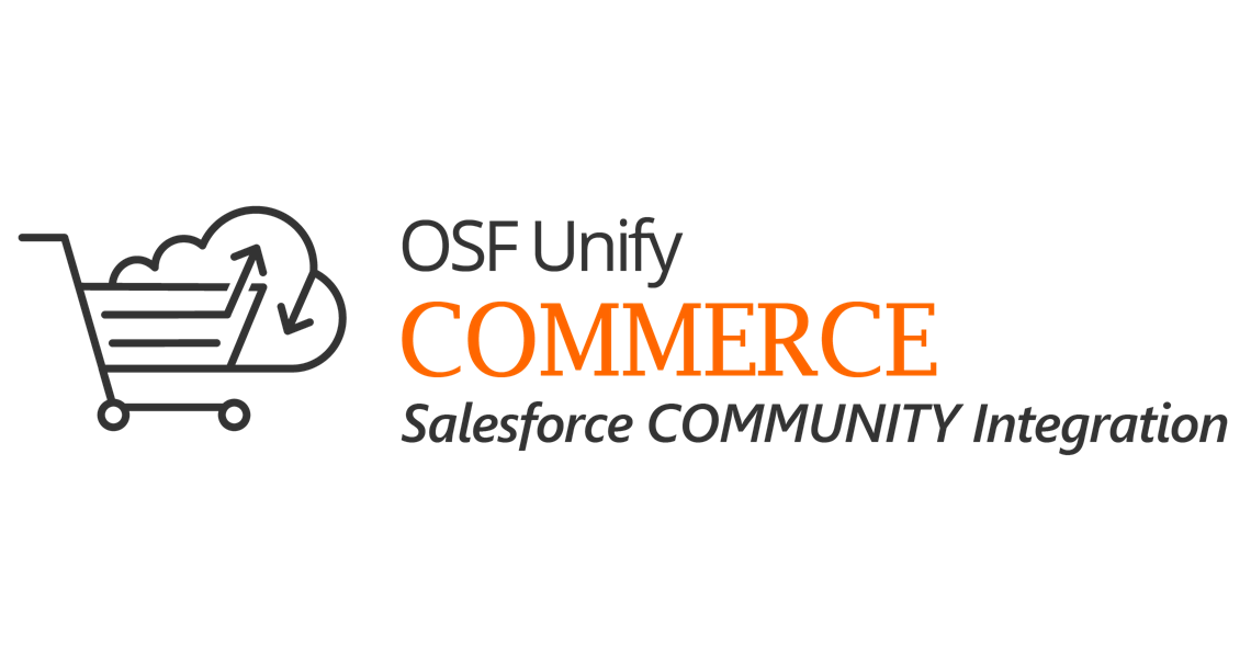 OSF UnifyCOMMERCE Salesforce COMMUNITY INTEGRATION