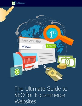 The Ultimate Guide to SEO for E-commerce Websites whitepaper