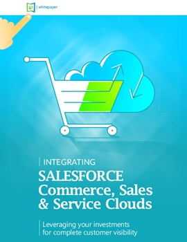 Integrating SALESFORCE Commerce, Sales & Service Clouds whitepaper en
